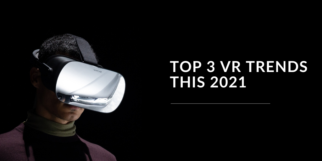 VR Trends in the Industry & Education: what to look for in 2021